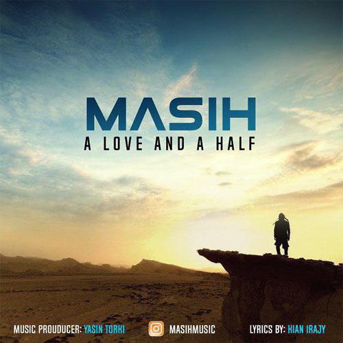 دانلود آهنگ خارجی مسیح A Love And A Half : یک عشق و نصفی