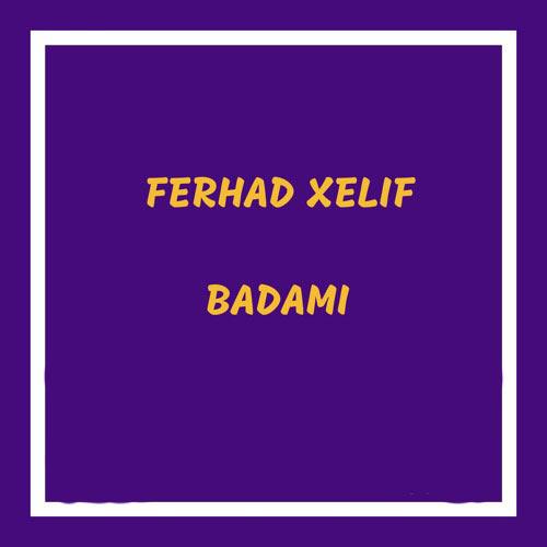 دانلود آهنگ ترکی فرهاد خلیف بادامی : Ferhad Xelif – Badamı